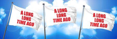phrase novel: a long long time ago, 3D rendering, triple flags Stock Photo
