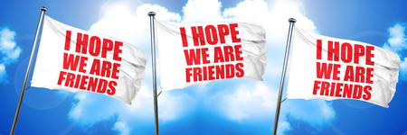 i hope we are friends, 3D rendering, triple flags Imagens