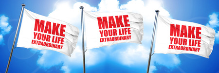 make your life extraordinary, 3D rendering, triple flags