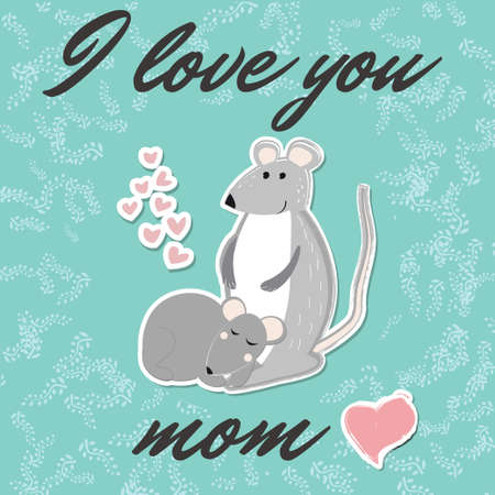 Poster with a small mouse and its mother. I love mum.