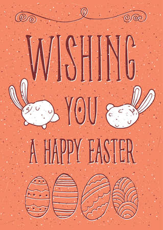 wishing: Lettering Wishing you a Happy Easter with Easter Bunnies and Easter Eggs - greeting card concept Illustration