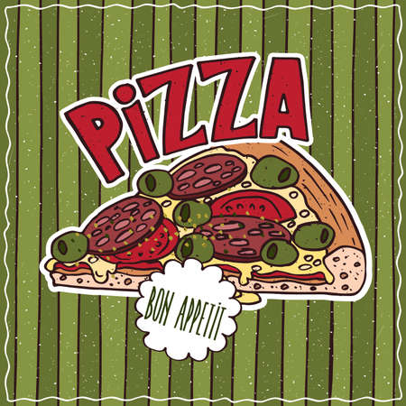 Conspicuous bright colorful food poster with delicious slice of pizza in cartoon style, on green striped background. Lettering Pizza and Bon Appetit