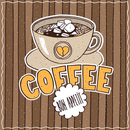 Conspicuous bright colorful food poster with cup of coffee and marshmallow in cartoon style, on brown striped background. Lettering Coffee and Bon Appetit