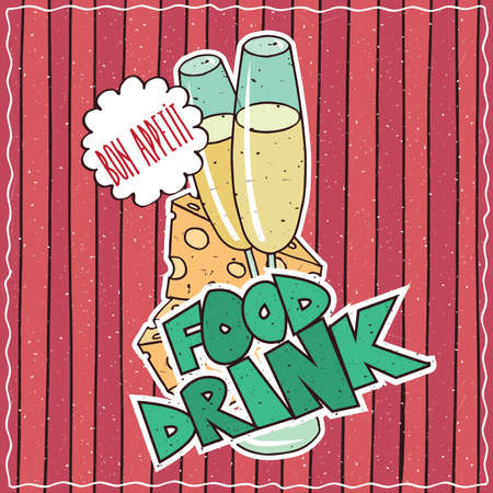 Colorful poster with glasses of wine or champagne and triangular pieces of cheese with holes. Lettering Food Drink and Bon Appetit. Hand drawn in comic style