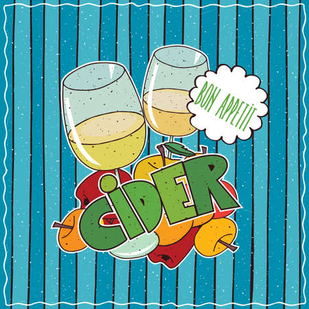 starter: Colorful poster with glasses of cider and bunch of multi colored apples. Lettering Cider and Bon Appetit. Hand drawn in comic style. Blue striped background