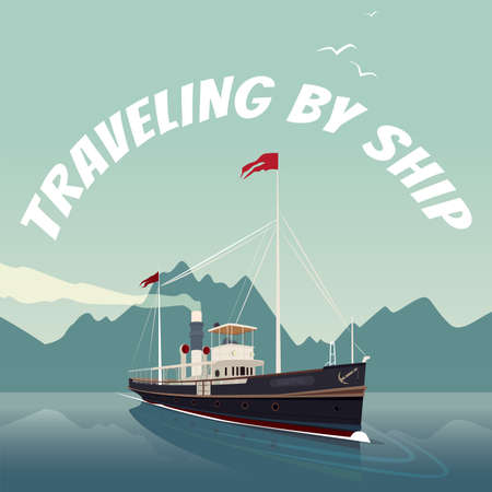water reflection: Scenic area with old cruise ship in style of retro steamer,sails on the sea, on clear day. Mountains on background. Realistic flat style. Lettering Traveling By Ship Illustration