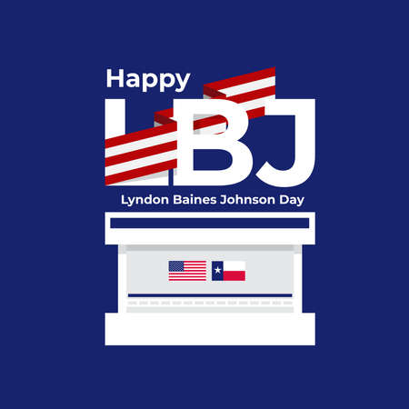Happy LBJ Lyndon Baines Johnson Day Texas United States