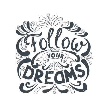Isolated calligraphic hand drawn lettering of inspirational with phrase Follow your dreams. Illustration