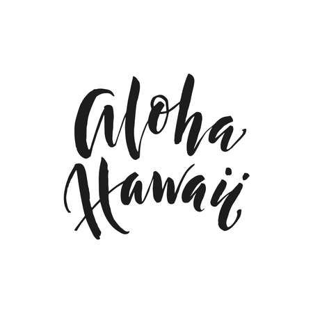 Hand drawn word. Brush pen lettering with phrase Aloha Hawaii.