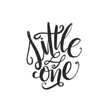 Hand drawn word. Brush pen lettering with phrase little one.