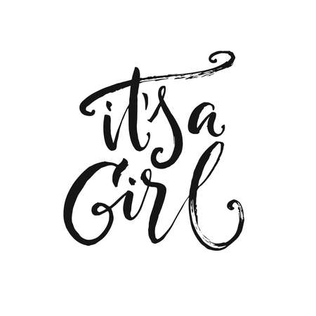 Hand drawn word. Brush pen lettering with phrase Its a girl.