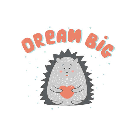 Print with cute hedgehog and phrase dream big for children t-shirt. Illustration