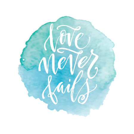 fails: Hand drawn word. Brush pen lettering with phrase love never fails.