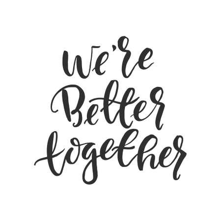 """Hand getrokken woord. Borstel penbelettering met zin """"we zijn beter samen""""."""