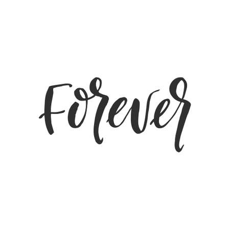 Hand drawn word, Brush pen lettering with phrase, forever.