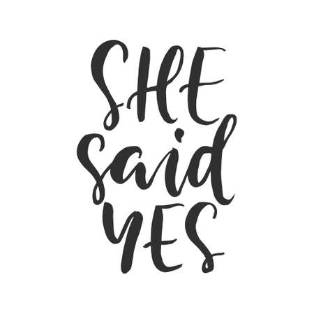 Hand drawn word, brush pen lettering with phrase she said yes.