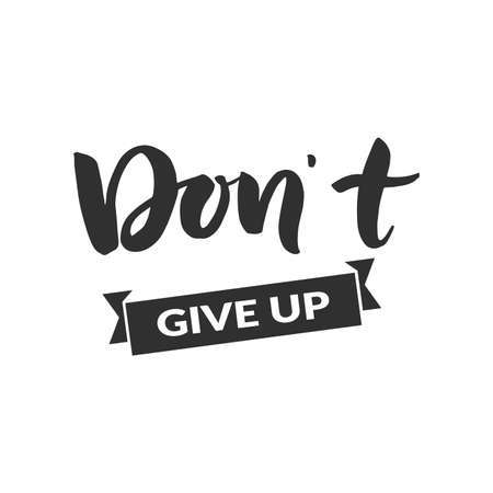Hand drawn word. Brush pen lettering with phrase  dont give up