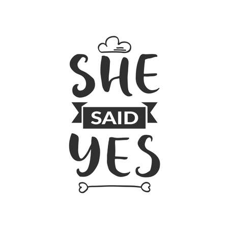 "Hand drawn word. Brush pen lettering with phrase "" she said yes """