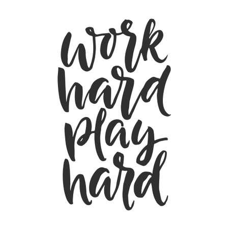 """Palabra dibujada a mano. Letras de rotulador con la frase """"trabaja duro, juega duro"""""""