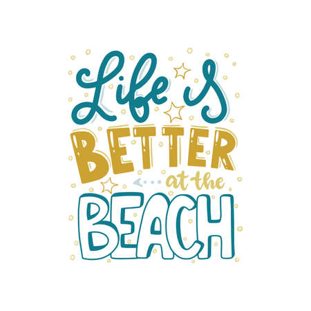 """Lettering with phrase """"Life is better at the beach""""."""