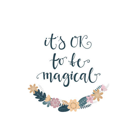 Lettering with phrase Its OK to be magical