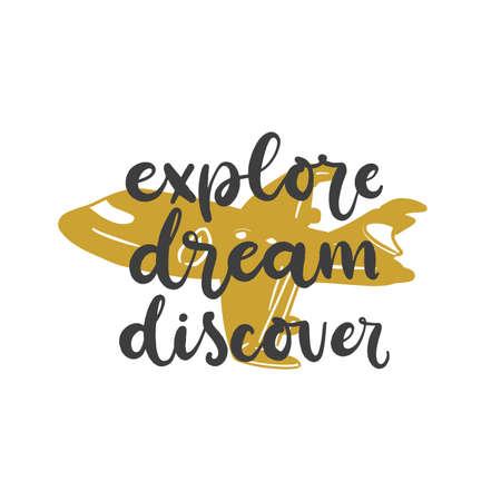 Lettering with phrase Explore dream discover. Vector illustration. Vettoriali