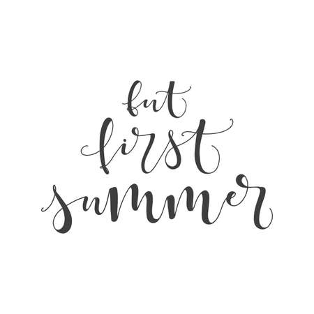 Lettering with phrase But first summer. Vector illustration. Vettoriali