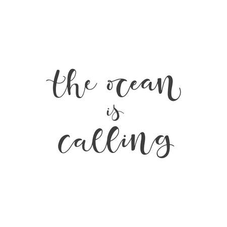 Lettering with phrase The ocean is calling. Vector illustration.