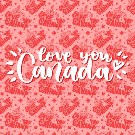 Independence Day of Canada pattern. Love you Canada. Words are inscribed in the silhouette of the country Canada. Modern brush calligraphy.