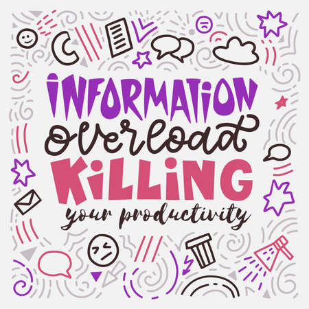 Information overload killing your productivity. Lettering quote. Stylish illustration of the oversaturation of social networks in the style of doodle. Иллюстрация