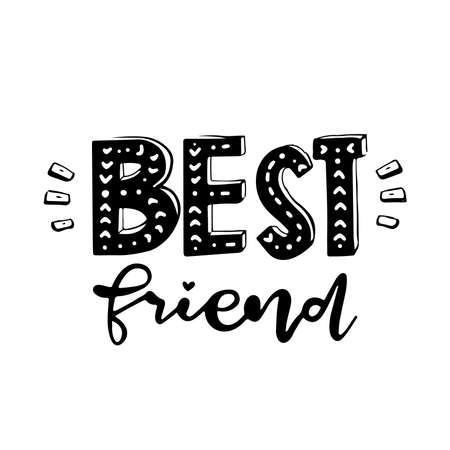 Best friends. The inscription is by hand to the day of friends. Beautiful lettering. Beautiful inscription.