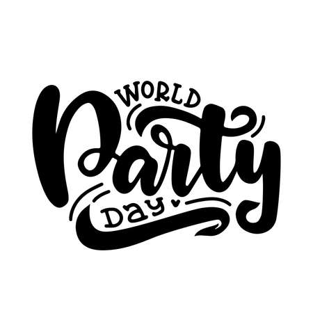 Hand written World party day. Ink hand lettering. Modern brush calligraphy. Isolated on white background. Can use for postcard, t-shirt, poster. Black and white Illustration