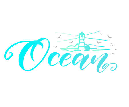Modern hand lettering about Ocean with doodle elements. Hand written inscription with a lighthouse and seagulls. Calligraphy poster for vacation