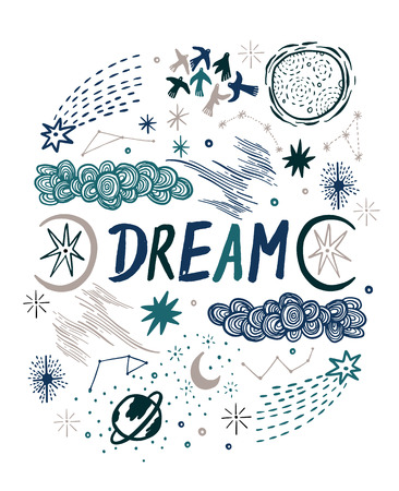 Inspiration card text - Dream sketch hand drawn with space, star, cloud, sun, moon, comet. Doodle style. Elements for design. Vector illustration