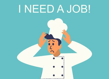 Sad jobless chef Need a Job. Restaurant workers laid off or furloughed due to coronavirus. Unemployment, loss job from crisis COVID-19 outbreak lockdown causing company closed and business shut down.
