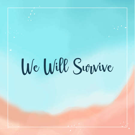 We Will Survive, Motivation Quote