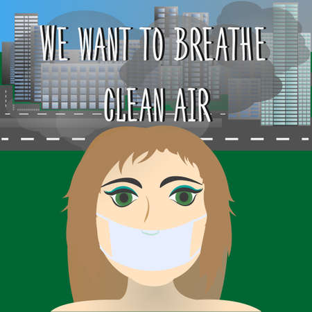 wastes: Woman in protective mask with a city on the background. We want to breathe clean air. Toxic wastes. Ecological disaster. Save the environment together. Protection from air pollution. Vector Illustration