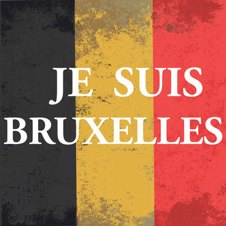 suspected: Je suis Brussels, Bruxelles, Brussel. Pray for Belgium. National state flag of Belgium.  Grunge design.