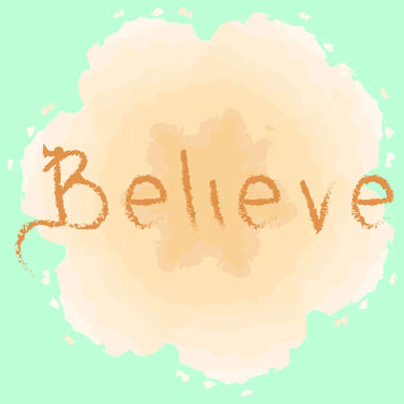believe: Believe typography poster. Illustration