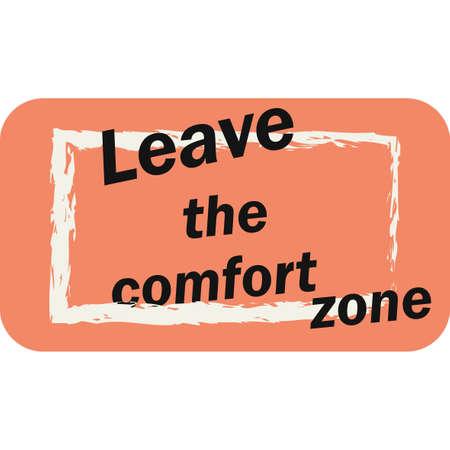 comfort: Leave the comfort zone typographic poster. Illustration
