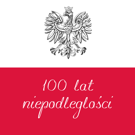 Illustration for the centennial of independence of Poland. Text in Polish: 100 years of independence. Vector illustration