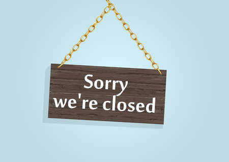 closed sign. A business sign that says 'Sorry, We're Closed' Illustration