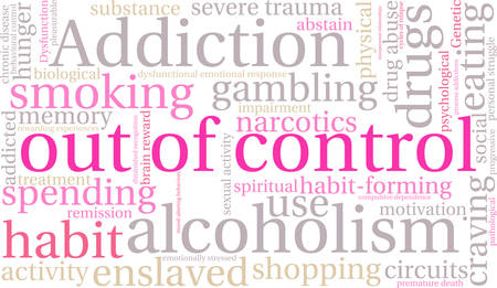 premature: OutOfControl Addiction Word Cloud On a White Background.