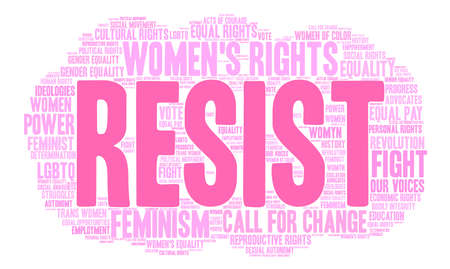 womens work: Womens Rights Resist Word Cloud on a white background.