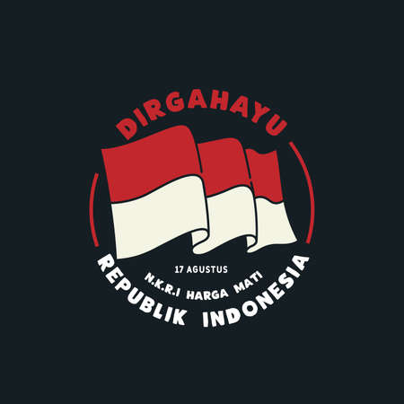 17 Agustus, Dirgahayu Republik Indonesia. Translation : 17 August, Indonesian Independent Day. vector illustration flag and hands clenched.