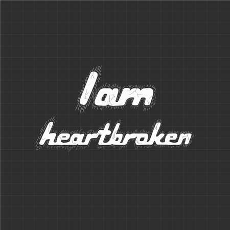 I am heartbroken calligraphy on black background