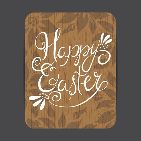 easter sign: Happy Easter. Wood background. Hand lettering. Illustration