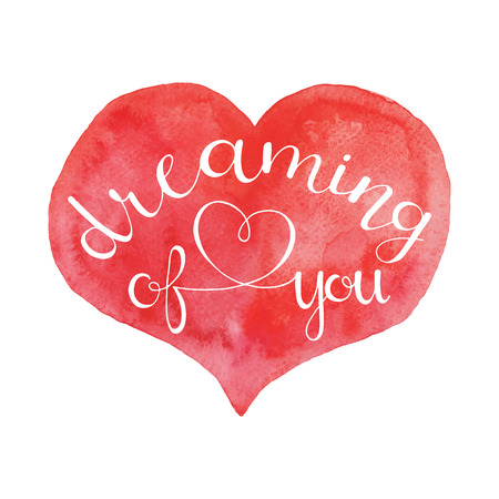hand lettered: Dreaming of you. Hand Lettered Quote on Red Heart. Modern Calligraphy