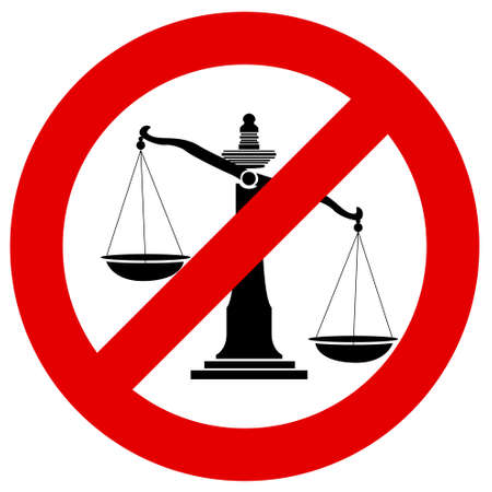 no mistake: Prohibition traffic sign no justice, Unfairness