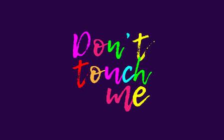 Don't touch me - Vector Illustration Illustration